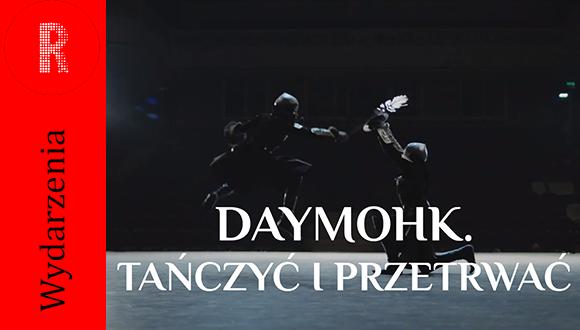 """Specjalny pokaz filmu """"Daymohk. Tańczyć i przetrwać"""""""